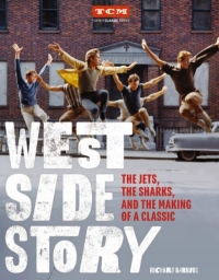West Side Story: The Jets, the Sharks, and the Making of a Classic - Book Cover Image